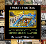 """Please click for Barnaby Rogerson's """"A Christian Envoy at the Ghadir Khumm Campsite"""""""