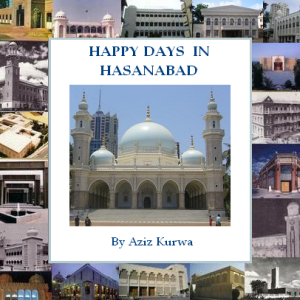 """Happy Days in Hasanabad"" by Dr. Aziz Kurwa. Simerg Special Series: Jamatkhana - A Place of Spiritual and Social Convergence."