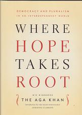 "His Highness the Aga Khan's ""Where Hope Takes Root"""