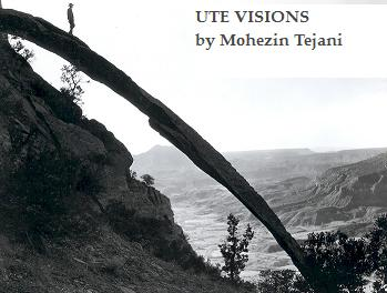 """Ute Visions"" - a great piece by essayist Mo Tejani. Please see links on this page"