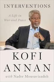Kofi Annan on jacket of his new book which tells the story of his remarkable time at the center of the world stage.