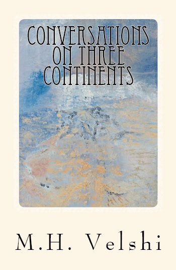 "The front cover of M.H. Velshi's new book ""Conversations on Three Continents."" The cover was designed by his artistic wife Najma Velshi. Please click on image to purchase book."