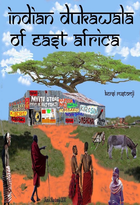 an ode to the indian dukawala of east africa by kersi
