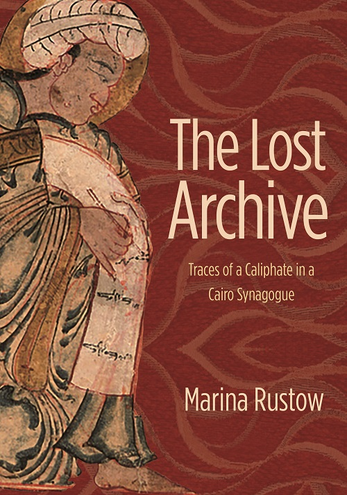 The Lost Archive by Marina Rustow