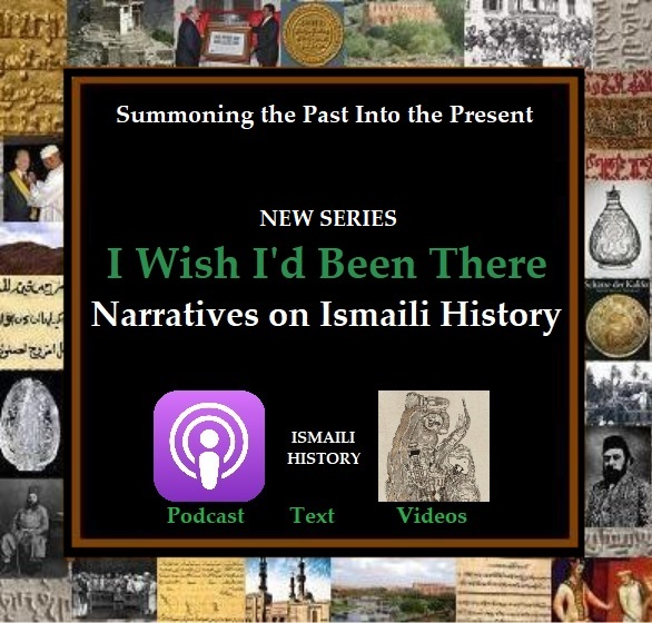 I Wish I'd Been There - Ismaili History Simerg Series
