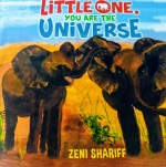 Little One, You Are the Universe by Ismaili author Zeni Shariff of Toronto Canada