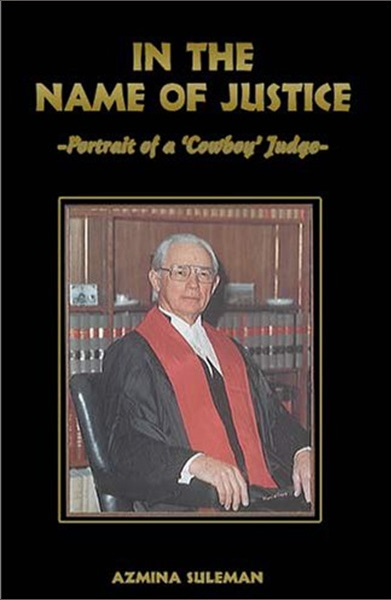 "Cover of Azmina Suleman's ""In the Name of Justice -- Portrait of a 'Cowboy' Judge,"""
