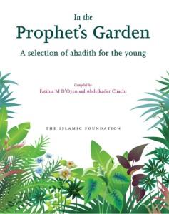 In the Prophet's Garden - Traditions or Hadith of the Prophet Muhammad